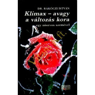 Dr.Rákóczi István Klimax - avagy a változás kora