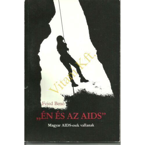 """Fejed Benő """"Én és az AIDS"""""""